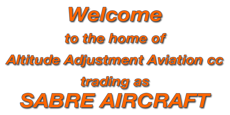 Welcome to the home of Altitude Adjustment Aviation CC t/a Sabre Aircraft