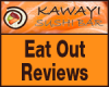 Click here to review our Eat Out Reviews