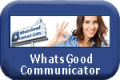Read more about our WhatsGood Communicator
